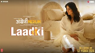 Laadki – Rekha Bhardwaj – Angrezi Medium Video HD
