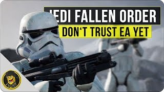 Star Wars Jedi: Fallen Order - Don't Trust EA Yet...
