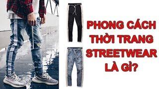 Phong Cách Thời Trang Streetwear Là Gì?