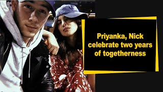 Priyanka, Nick celebrate two years of togetherness..