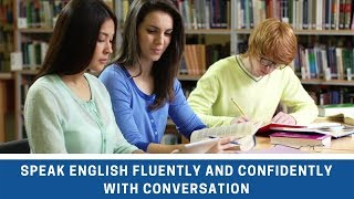 Speak English Fluently and Confidently with Conversation ●Improve Listening Skills