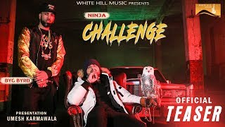 Challenge (Teaser) : Ninja | Sidhu Moose Wala | Byg Byrd | New Punjabi Song 2018 | White Hill Music