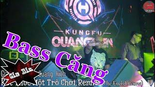 Kết Thúc Một Trò Chơi Remix (The End A Game) ll Gia Bin ft DJ Quang Hiển