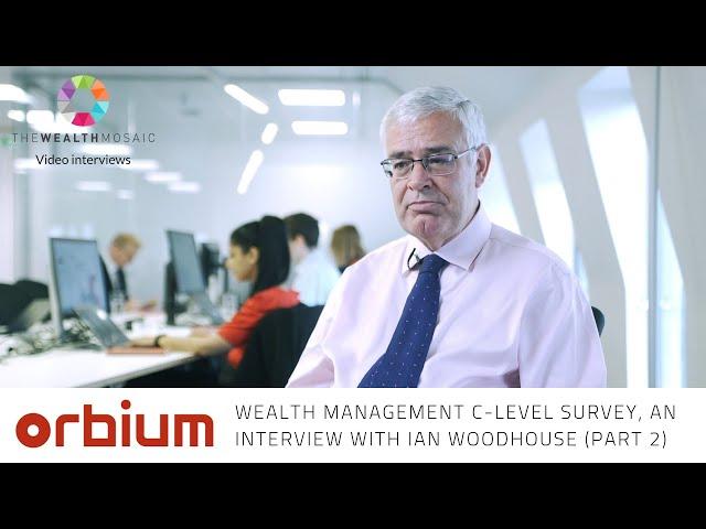Orbium Wealth Management C-level survey, Part 2