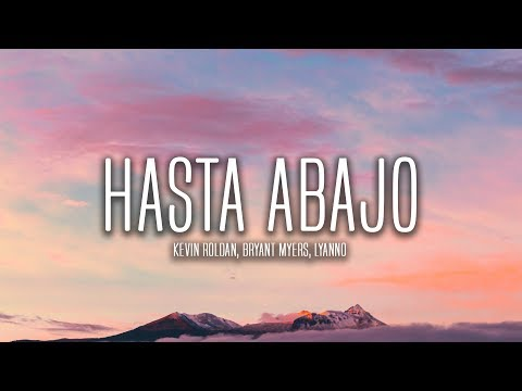 Kevin Roldan, Bryant Myers, Lyanno - Hasta Abajo (Lyrics / Letra)