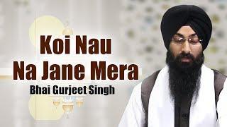 Koi Nau Na Jane Mera – Bhai Gurjeet Singh (Delhi Wale)
