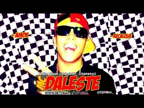 Baixar MC Daleste - Mais Amor Menos Recalque ♪ (Prod. DJ Wilton) Música nova 2013