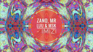 Zano ft Mr Luu & Msk - Imizi