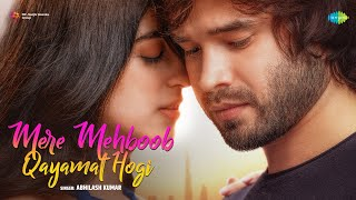 Video Mere Mehboob Qayamat Hogi - Abhilash Kumar