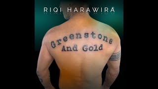 RiQi Harawira - Greenstone and Gold