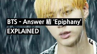 BTS - Epiphany (LOVE YOURSELF 結 Answer) Explained