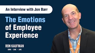 Ron Kaufman interviews Jon Barr from KONE on the Emotions of Employee Experience