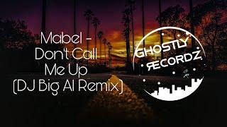 mabel-dont-call-me-up-dj-big-al-remix.jpg