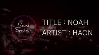 HAON(김하온) - NOAH(Feat 박재범 & Hoody) - [Korean lyrics(가사)]