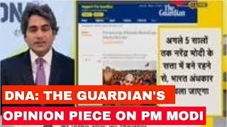 DNA: Detailed analyisis of The Guardian's opinion piece on PM Modi