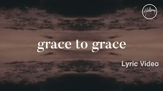 Grace To Grace Lyric Video - Hillsong Worship