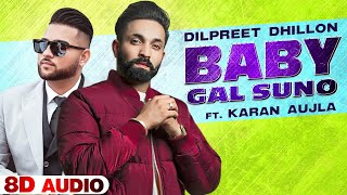 Baby Gall Suno (8D Audio) – Dilpreet Dhillon – Gurlez Akhtar Video HD