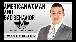 AMERICAN WOMAN AND BAD BEHAVIOR