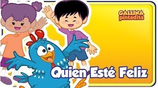 Quien Esté Feliz - Gallina Pintadita 1 - Oficial - Canciones infantiles para niños y bebés