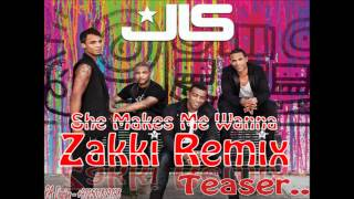 JLS (feat dev.) - She Makes Me Wanna (Zakki Remix) TEASER