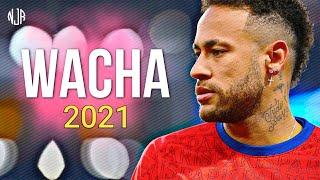 Neymar Jr ● WACHA   KHEA, DUKI ᴴᴰ