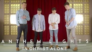 In Christ Alone   Anthem Lights Cover