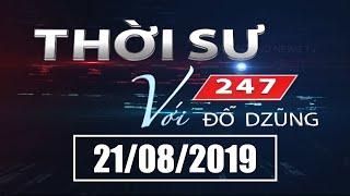 Thời Sự 247 Với Đỗ Dzũng   21/08/2019   SET TV www.setchannel.tv