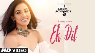 Ek Dil – Acoustics – Neeti Mohan – Padmaavat