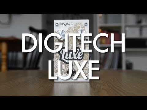 Digitech Luxe demo