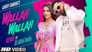 Wallah Walla (Remix) – Garry Sandhu Video HD