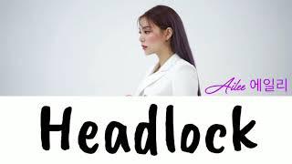 Ailee [에일리] - Headlock [Easy Lyrics]