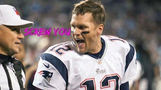 Tom Brady getting Pissed Off