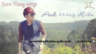 [Demo] [Clip] Anh Không Hiểu - Sơn Tùng Mtp [MVHD|Lyric] [ST]