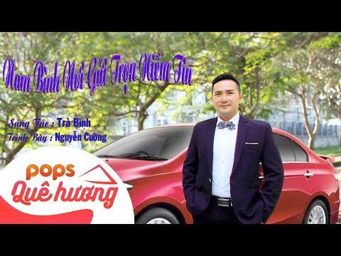 Nam Bình Nơi Gửi Trọn Niềm Tin | Nguyễn Cường