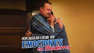 Pepe Aguilar - El Vlog 180 - Emociones en Monterrey