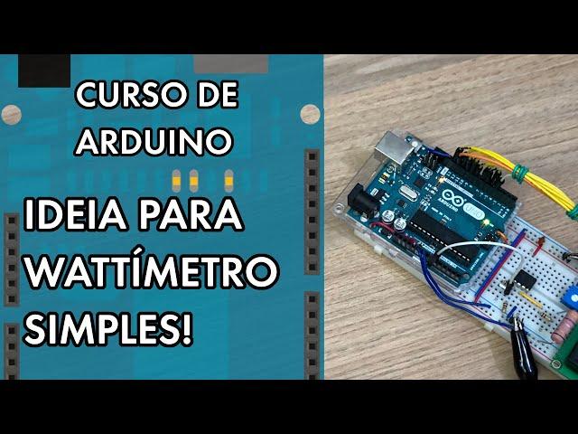 IDEIA PARA WATTÍMETRO SIMPLES COM LCD | Curso de Arduino #279