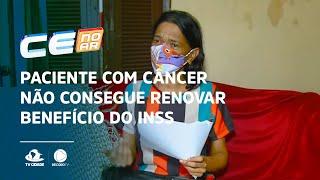 Paciente com câncer não consegue renovar benefício do INSS