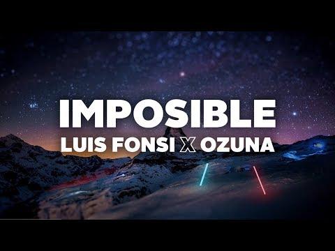 Luis Fonsi & Ozuna - Imposible (Letra)