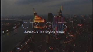 CITY LIGHTS | AVAXC x Tee Styles Remix