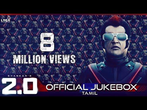2.0 - Official Jukebox (Tamil)   Rajinikanth, Akshay Kumar   Shankar   A.R. Rahman