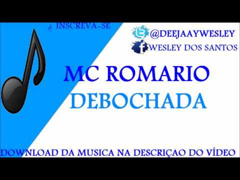 Baixar MC ROMARIO DEBOCHADA ♫♪♫ FOODA