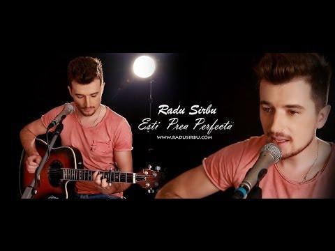 Radu Sirbu - Esti Prea Perfecta (Acoustic Version)