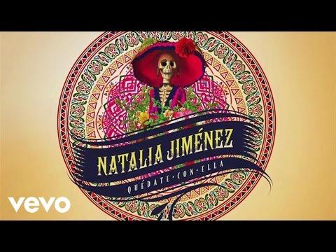 Natalia Jiménez - Quédate Con Ella (Audio)
