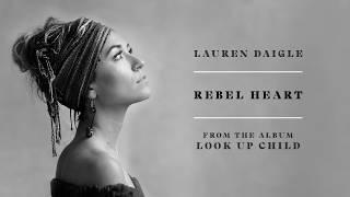 Lauren Daigle - Rebel Heart (audio video)