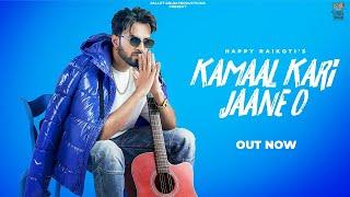 Kamaal Kari Jaane O – Happy Raikoti Video HD
