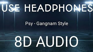 [REMASTERED]PSY - Gangnam Style (8D Audio)