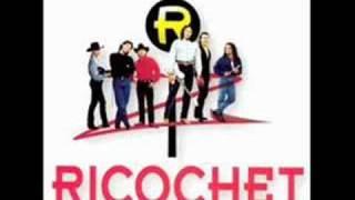 Ricochet - What Do I Know