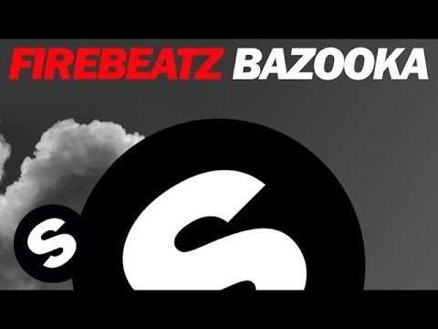 Firebeatz - Bazooka (Original Mix)