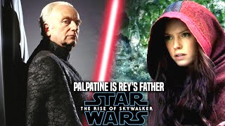Palpatine Is Rey's Father In The Rise Of Skywalker! Leaked Hints (Star Wars Episode 9)