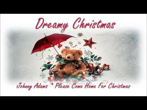 Dreamy Christmas 2012 * Johnny Adams Please Come Home For Christmas